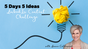 5 Days 5 Ideas linkedin content challenge
